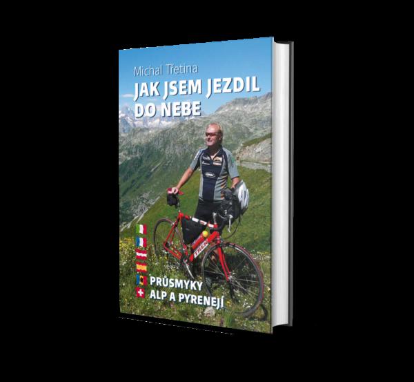 Obalka knihy Jak jsel jezdil do nebe - Průsmyky Alp a Pyrenejí